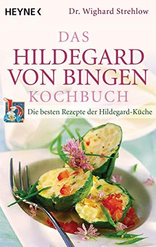 Das Hildegard-von-Bingen-Kochbuch: Die besten Rezepte der Hildegard-Küche