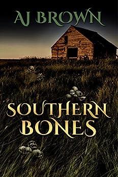 Southern Bones by [A.J. Brown, Troy Rider, Kevin Wallis]