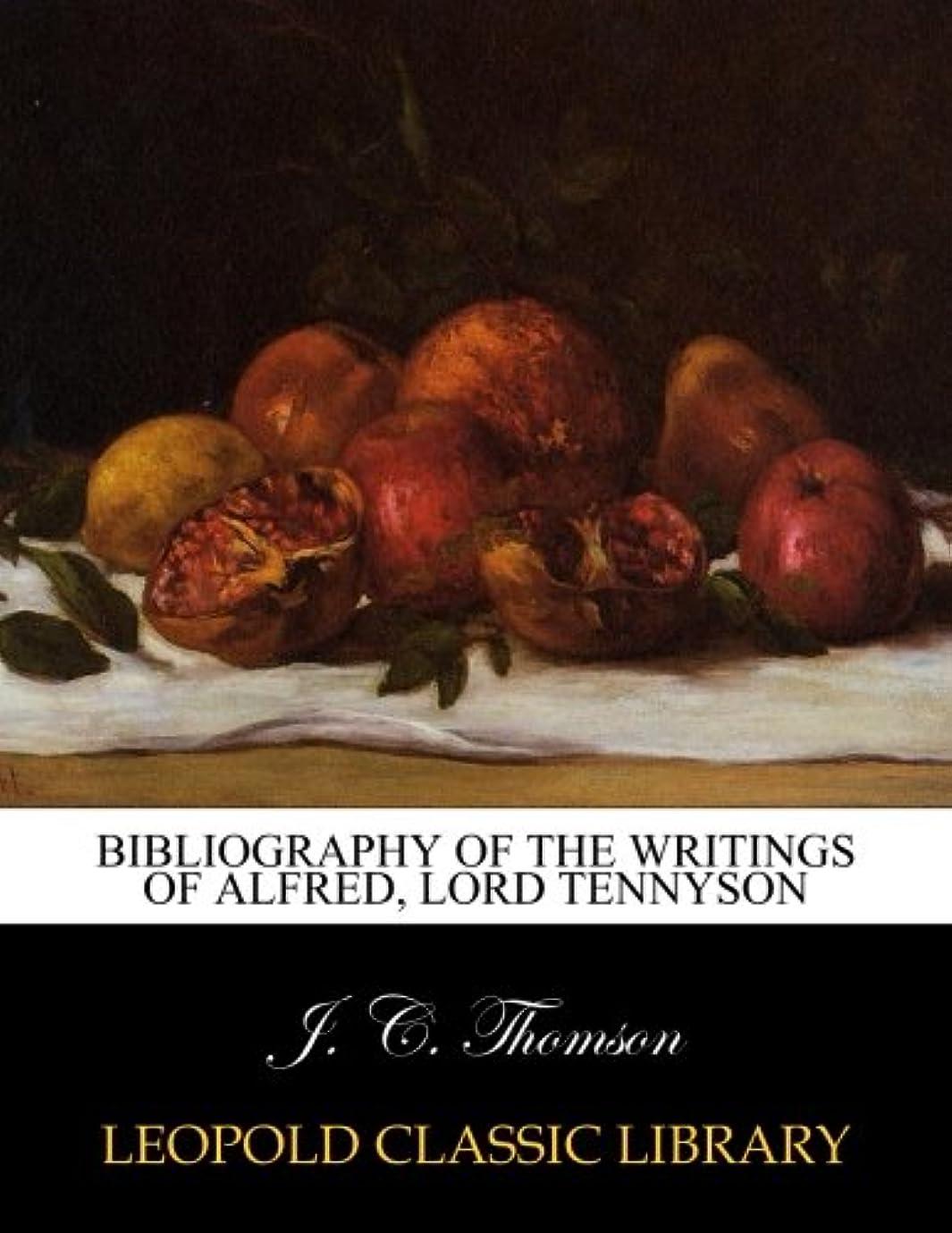 挑発する繰り返し投げるBibliography of the writings of Alfred, lord Tennyson