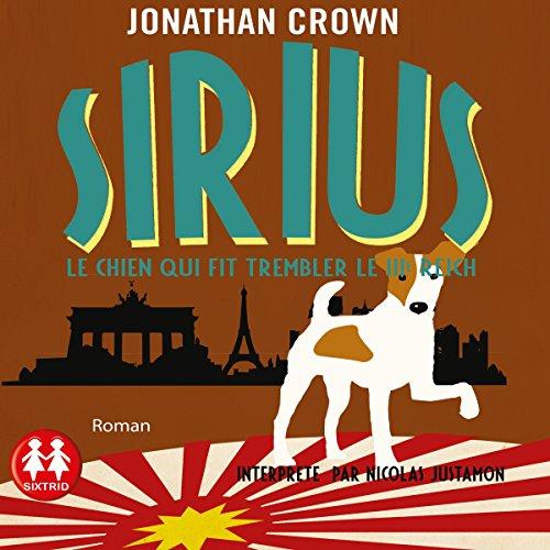 Sirius. Le chien qui fit trembler le IIIe Reich cover art