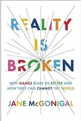Reality Is Broken: Por que os jogos nos tornam melhores e como eles podem mudar o mundo 1ª edição por McGonigal, Jane (2011) capa dura Capa dura