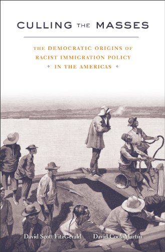 Culling the Masses: The Democratic Origins of Racist Immigration Policy in the Americas (English Edition)