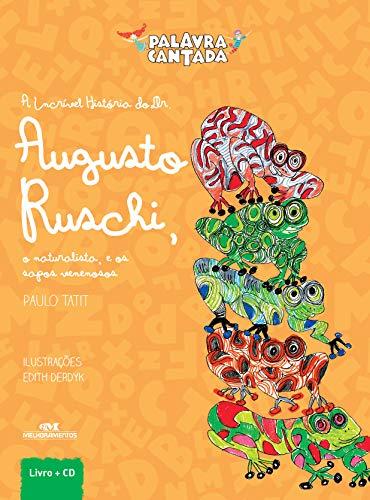 A Incrível História do Dr. Augusto Ruschi, o Naturalista e os Sapos Venenosos