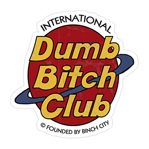 CRAIGWILLIS (3 PCs/Pack) Dumb Bitch Club 3x4 Inch Die-Cut Stickers Decals for Laptop Window Car Bumper Helmet Water Bottle