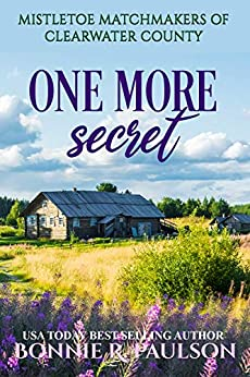 One More Secret: A sweet western romance (Mistletoe Matchmakers of Clearwater County Book 2) by [Bonnie R. Paulson]