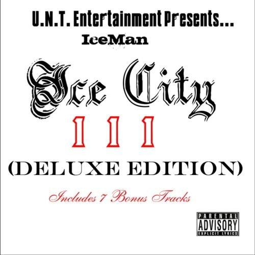 [画像:Ice City I I I: In Too Deep (Deluxe Edition)]