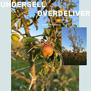 Undersell / Overdeliver