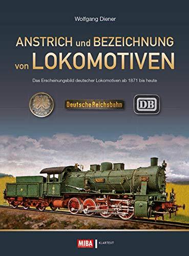 Anstrich und Bezeichnung von Lokomotiven: Das Erscheinungsbild deutscher Lokomotiven von 1871 bis heute