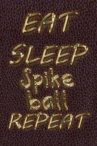 Eat Sleep Spikeball Repeat: More than 70 sports, Notes, Goals, Contact Log & Password Log and gift notebook With the flag of America  And in blue and ... dreams and sports.all sports you need to love