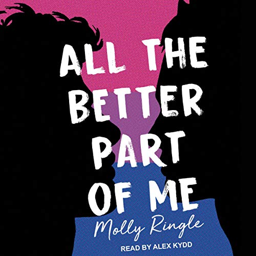 All the Better Part of Me Audiobook By Molly Ringle cover art