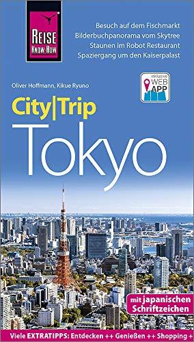 Reise Know-How CityTrip Tokyo: Reiseführer mit Stadtplan und kostenloser Web-App