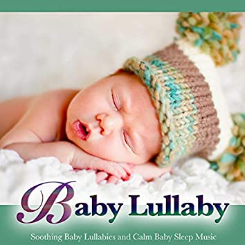 Baby Lullaby: Soothing Baby Lullabies and Calm Baby Sleep Music