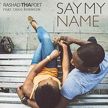 Say My Name (feat. Craig Robinson)