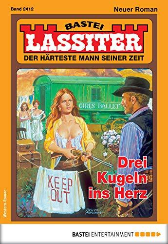 Lassiter 2412 - Western: Drei Kugeln ins Herz