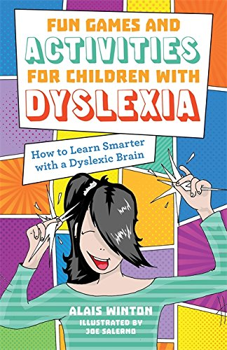 Fun Games and Activities for Children with Dyslexia: How to Learn Smarter with a Dyslexic Brain (English Edition)