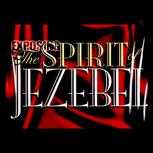 Exposing the Spirit of Jezebel audiobook cover art