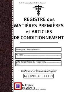 Registre des Matières Premières et Articles de Conditionnement - Conforme avec les normes en vigueur - NOUVELLE EDITION: Grand Format - 103 pages - ... - couverture blanche style renfort cuir