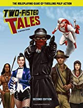 Two-Fisted Tales (Second Edition): Thrilling Pulp RPG