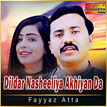 Dildar Nasheeliya Akhiyan Da - Single