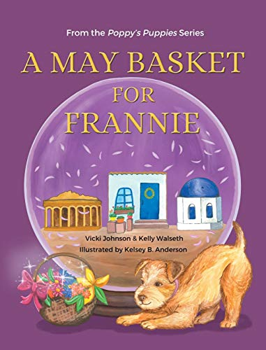Compare Textbook Prices for A May Basket for Frannie  ISBN 9781735936529 by Johnson, Vicki,Walseth, Kelly,Anderson, Kelsey B
