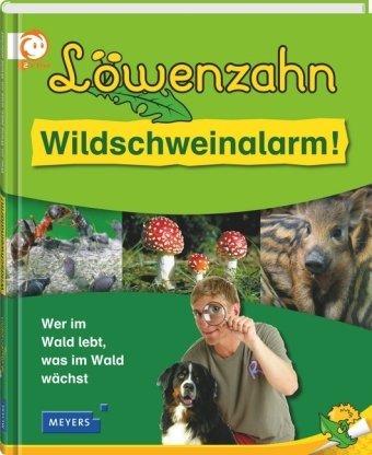 Löwenzahn: Wildschweinalarm! - Wer im Wald lebt, was im Wald wächst