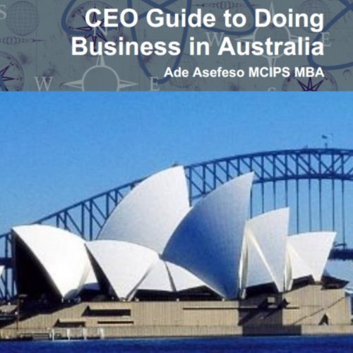 CEO Guide To Doing Business In Australia audiobook cover art