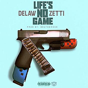 Life's No Game (feat. Zetti)