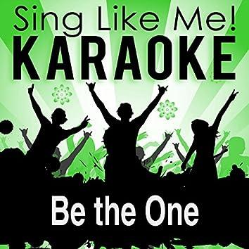 Be the One (Karaoke Version)