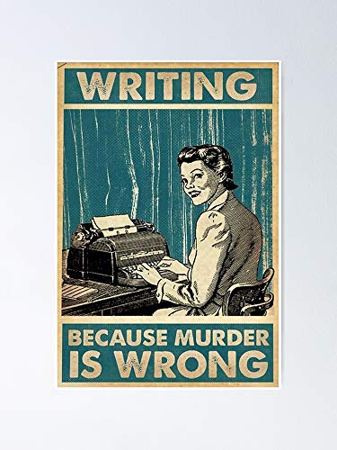 AZSTEEL Writing Posters - Because Murder is Wrong Poster