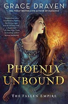 Phoenix Unbound (The Fallen Empire Book 1) by [Grace Draven]