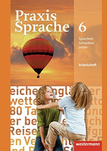 Praxis Sprache - Allgemeine Ausgabe 2010: Arbeitsheft 6