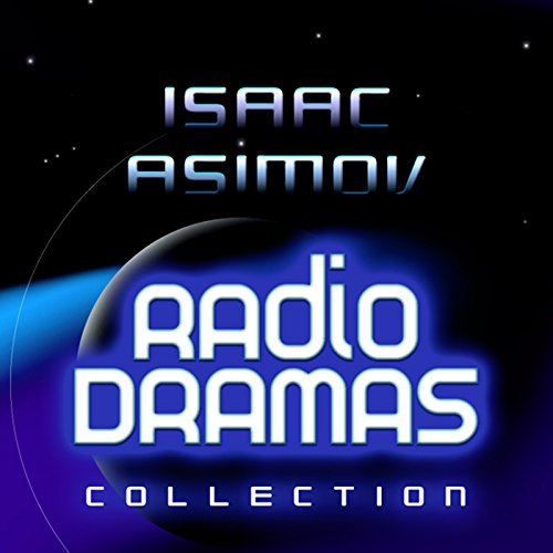Isaac Asimov Radio Dramas audiobook cover art