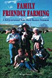 Family Friendly Farming: A Multi-Generationals Home-Based Business Tesament: A Multi-Generational Home-Based Business Testament