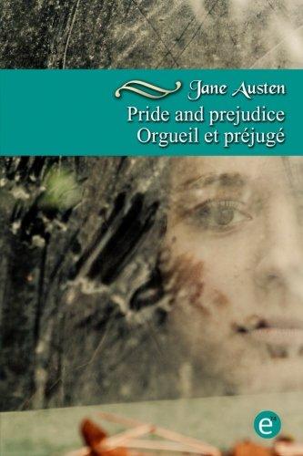 Pride and prejudice/Orgueil et préjugé: Bilingual edition/Édition bilingue