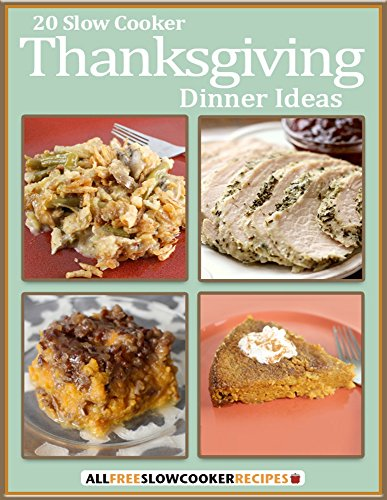 20 Slow Cooker Thanksgiving Dinner Ideas by [Prime Publishing]