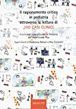 Il ragionamento critico in pediatria attraverso la lettura di 100 casi clinici...