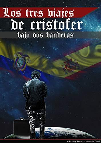 Los Tres Viajes de Crístofer: Bajo Dos Banderas