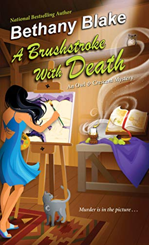 A Brushstroke with Death (An Owl & Crescent Mystery Book 1) by [Bethany Blake]