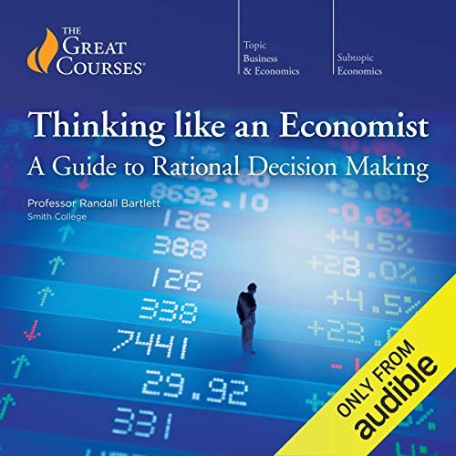 Couverture de Thinking Like an Economist: A Guide to Rational Decision Making