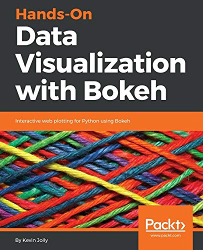 Compare Textbook Prices for Hands-On Data Visualization with Bokeh: Interactive web plotting for Python using Bokeh  ISBN 9781789135404 by Jolly, Kevin
