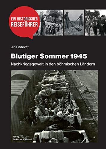 Blutiger Sommer 1945: Nachkriegsgewalt in den böhmischen Ländern