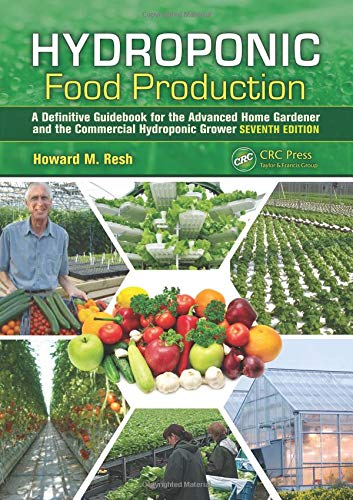Hydroponic Food Production: A Definitive Guidebook