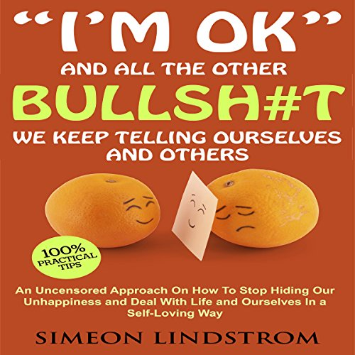 """I'm OK"" and All the Other Bullsh#t We Keep Telling Ourselves and Others audiobook cover art"