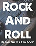 Rock And Roll Guitar Tab Book: 150 Page 8 1/2 x 11 Blank Guitar Tablature Book