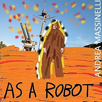As a Robot