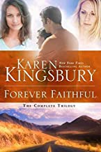 (Forever Faithful: The Complete Trilogy) [By: Karen Kingsbury] [Sep, 2011]
