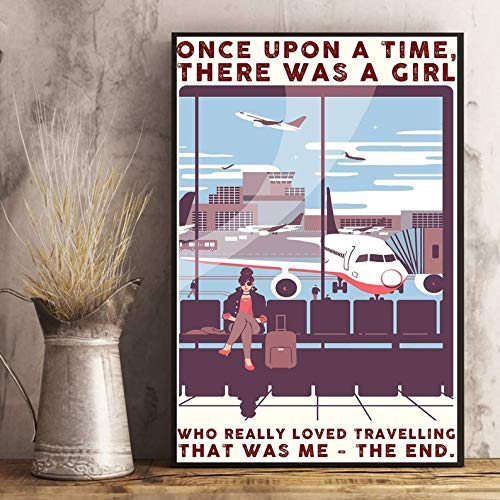Once Upon A Time There Was A Girl Who Really Loved Travelling Poster, Travelliing Poster, Unframed Poster | Poster No Frame Board For Office Decor, Best Gift For Family And Your Friends 11.7*16.5 Inc