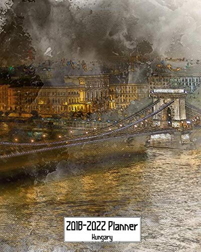 2018-2022 Planner Hungary: Large Size 5 Year Monthly 2018-22 Organizer Includes Yearly and Address Pages With Szechenyi Chain Bridge, Budapest Cover