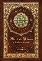A Study in Scarlet (Royal Collector's Edition) (Case Laminate Hardcover with Jacket)