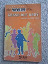 Official WSM Grand Ole Opry History-Picture Book, Volume 2, Number 2 (Vol. 2, No. 2)